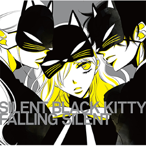 SILENT BLACK KITTY「FALLING SILENT」
